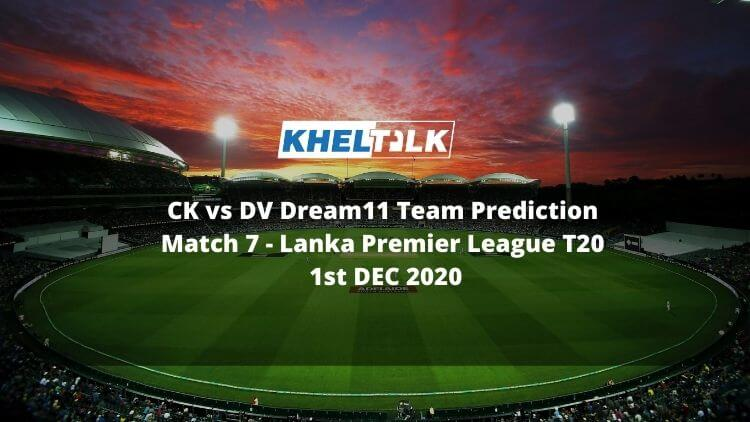 CK vs DV Dream11 Team Prediction _ Match 7 _ Lanka Premier League T20 _ 1st DEC 2020