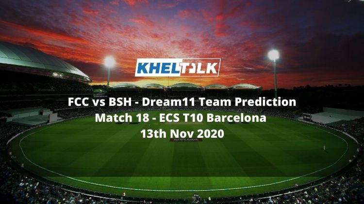 FCC vs BSH Dream11 Team Prediction | Match 18| ECS T10 Barcelona | 13th Nov 2020