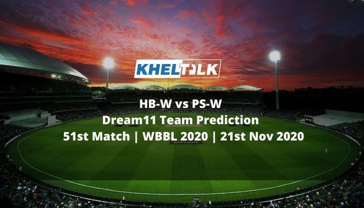 HB-W vs PS-W Dream11 Team Prediction   51st Match   WBBL 2020   21st Nov 2020