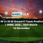 HB-W vs SS-W Dream11 Team Prediction | WBBL 2020 | 35th Match | 14 November