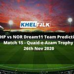 KHP vs NOR Dream11 Team Prediction | Match 15 | Quaid-e-Azam Trophy | 26th Nov 2020