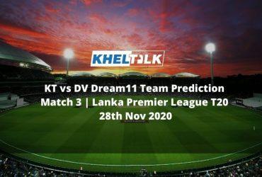 KT vs DV Dream11 Team Prediction   Match 3   Lanka Premier League T20   28th Nov 2020