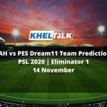 LAH vs PES Dream11 Team Prediction | PSL 2020 | Eliminator 1 | 14 November
