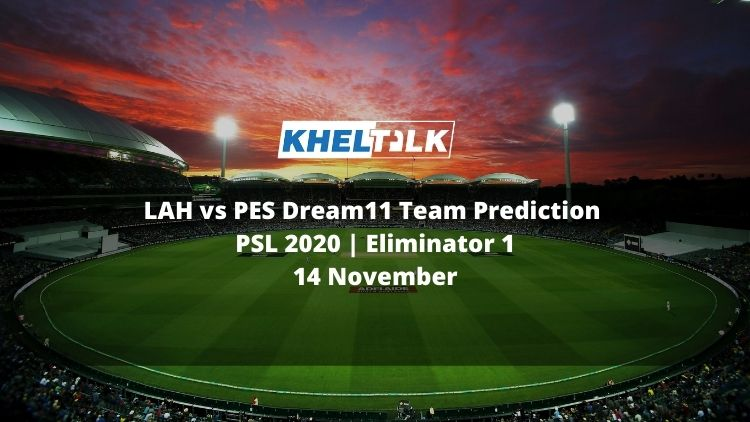 LAH vs PES Dream11 Team Prediction   PSL 2020   Eliminator 1   14 November