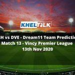LSH vs DVE Dream11 Team Prediction | Match 13 | Vincy Premier League | 13th Nov 2020