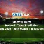 MS-W vs HB-W Dream11 Team Prediction | WBBL 2020 | 46th Match | 18 November
