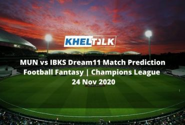 MUN vs IBKS Dream11 Match Prediction | Football Fantasy | Champions League | 24 Nov 2020