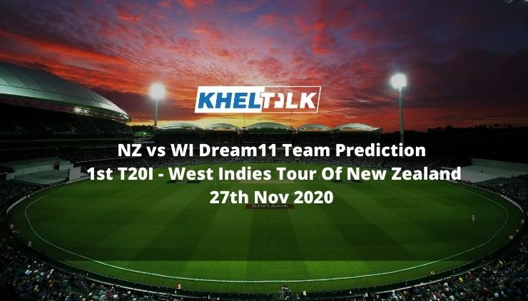 NZ vs WI Dream11 Team Prediction | 1st T20I | West Indies Tour Of New Zealand | 27th Nov 2020