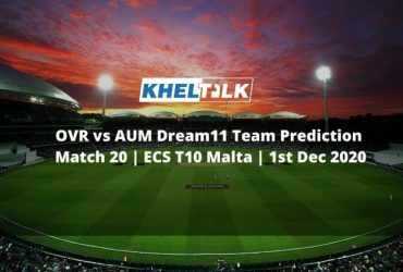 OVR vs AUM Dream11 Team Prediction _ Match 20 _ ECS T10 Malta _ 1st Dec 2020