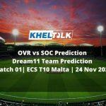 OVR vs SOC Prediction | Dream11 Team Prediction | Match 01| ECS T10 Malta | 24 Nov 2020