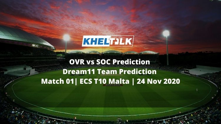 OVR vs SOC Prediction   Dream11 Team Prediction   Match 01  ECS T10 Malta   24 Nov 2020