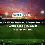 PS-W vs MR-W Dream11 Team Prediction   WBBL 2020   Match 33   14th November