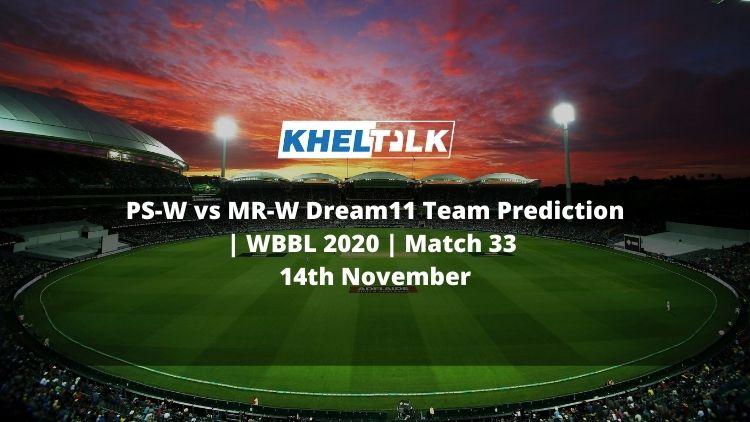 PS-W vs MR-W Dream11 Team Prediction | WBBL 2020 | Match 33 | 14th November