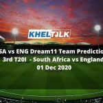 SA vs ENG Dream11 Team Prediction _ 3rd T20I _ South Africa vs England _ 01 Dec 2020