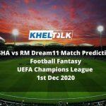 SHA vs RM Dream11 Match Prediction _ Football Fantasy _ UEFA Champions League _ 1st Dec 2020