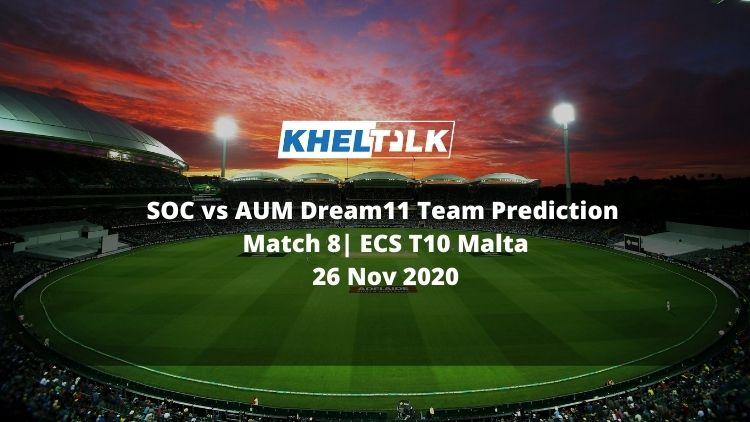 SOC vs AUM Dream11 Team Prediction | Match 8| ECS T10 Malta | 26 Nov 2020
