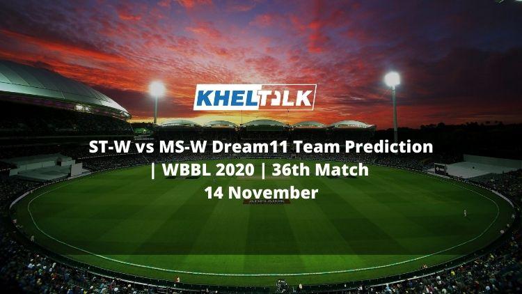 ST-W vs MS-W Dream11 Team Prediction | WBBL 2020 | 36th Match | 14 November