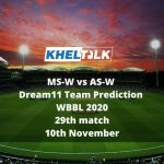 MS-W vs AS-W Dream11 Team Prediction | WBBL 2020 | 29th match | 10th November