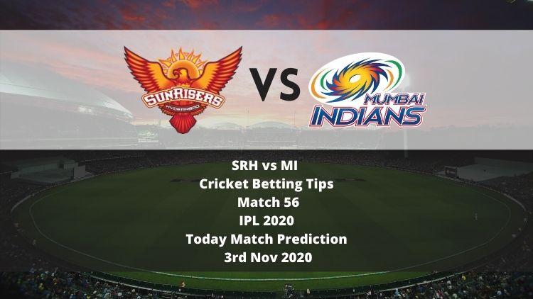 SRH vs MI   Cricket Betting Tips   Match 56   IPL 2020   Today Match Prediction   3rd Nov 2020