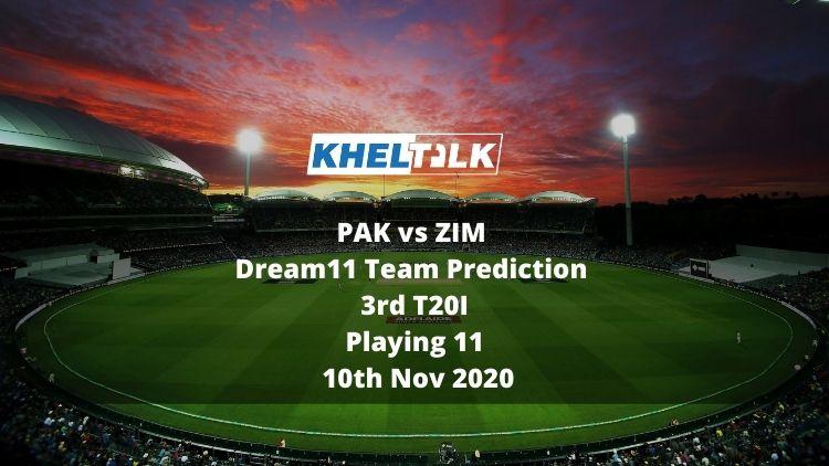 PAK vs ZIM Dream11 Team Prediction   3rd T20I   Playing 11   10th Nov 2020