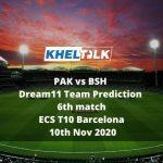 PAK vs BSH Dream11 Team Prediction   6th match   ECS T10 Barcelona   10th Nov 2020