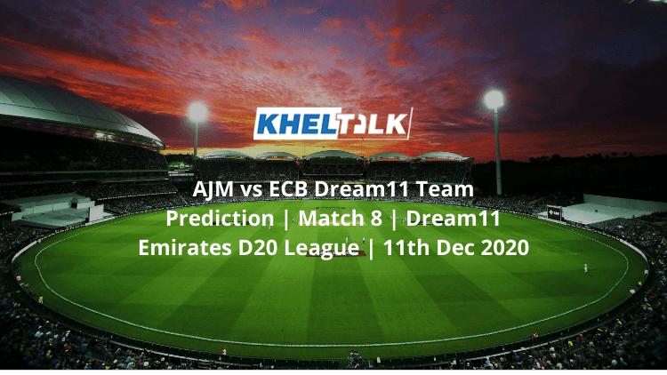 AJM vs ECB Dream11 Team Prediction   Match 8   Dream11 Emirates D20 League   11th Dec 2020