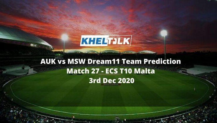 AUK vs MSW Dream11 Team Prediction _ Match 27 _ ECS T10 Malta _ 3rd Dec 2020
