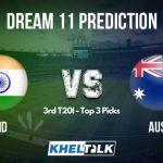 AUS vs IND Dream11 Team Prediction _ 3rd T20I Top 3 Picks For Your Dream11 Fantasy Team