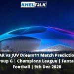 BAR vs JUV Dream11 Match Prediction | Group G | Champions League | Fantasy Football | 9th Dec 2020