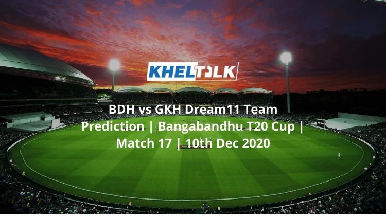 BDH vs GKH Dream11 Team Prediction