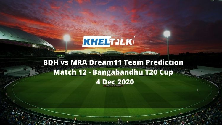 BDH vs MRA Dream11 Team Prediction | Match 12 | Bangabandhu T20 Cup | 4 Dec 2020
