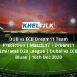 DUB-vs-ECB-Dream11-Team-Prediction-_-Match-17-_-Dream11-Emirates-D20-League-_-Dubai-vs-ECB-Blues-_-16th-Dec-2020