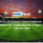 DV vs CK Dream11 Team Prediction   Match 20   Lanka Premier League   11th Dec 2020