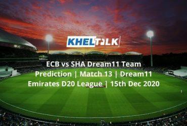ECB vs SHA Dream11 Team Prediction _ Match 13 _ Dream11 Emirates D20 League _ 15th Dec 2020