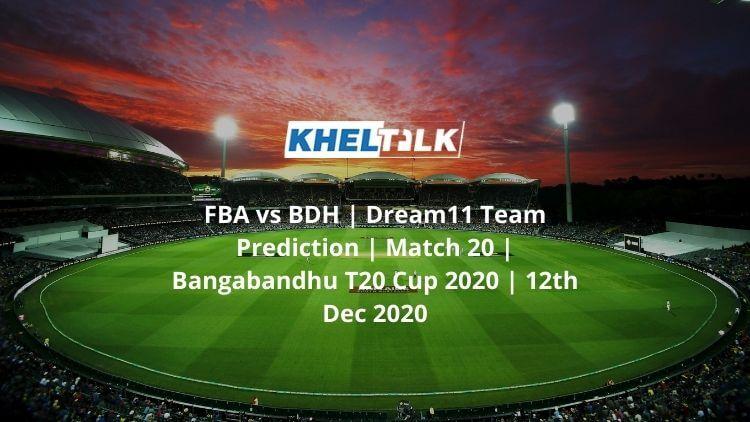 FBA-vs-BDH-_-Dream11-Team-Prediction-_-Match-20-_-Bangabandhu-T20-Cup-2020-_-12th-Dec-2020