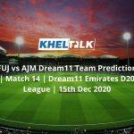 FUJ vs AJM Dream11 Team Prediction _ Match 14 _ Dream11 Emirates D20 League _ 15th Dec 2020