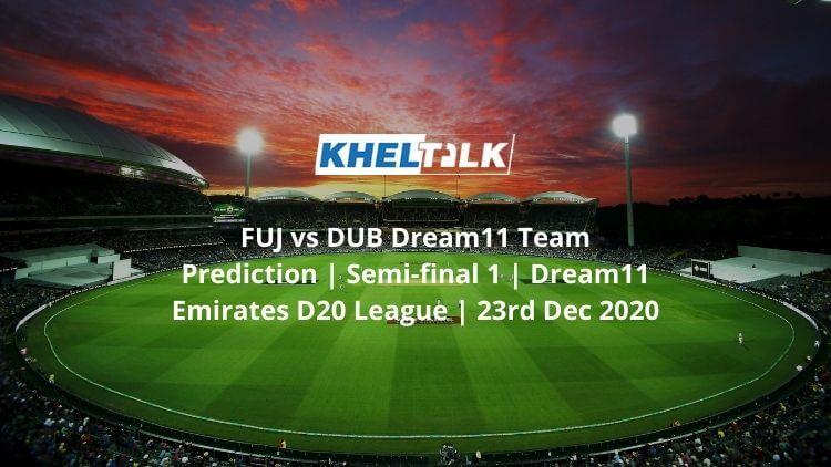 FUJ-vs-DUB-Dream11-Team-Prediction-_-Semi-final-1-_-Dream11-Emirates-D20-League-_-23rd-Dec-2020