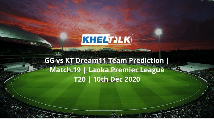 GG vs KT Dream11 Team Prediction