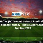 HFC vs JFC Dream11 Match Prediction   Football Fantasy   India Super League   2nd Dec 2020