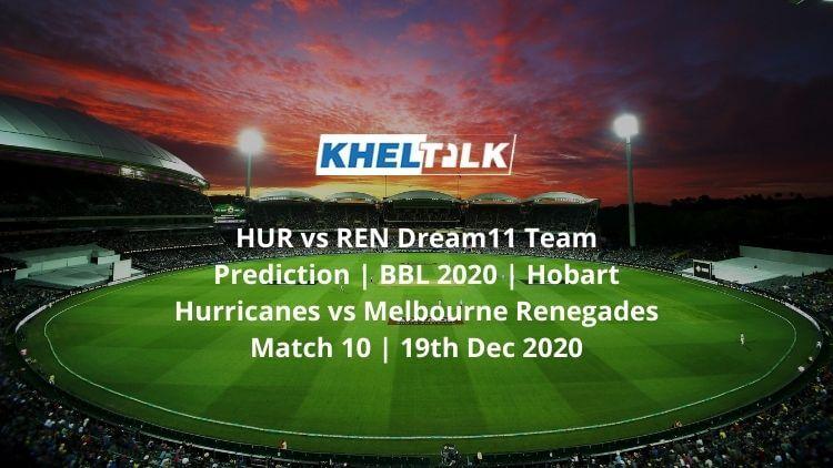 HUR-vs-REN-Dream11-Team-Prediction-_-BBL-2020-_-Hobart-Hurricanes-vs-Melbourne-Renegades-Match-10-_-19th-Dec-2020-1
