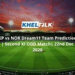 KP vs NOR Dream11 Team Prediction | Second XI ODD Match| 22nd Dec 2020