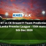 KT vs CK Dream11 Team Prediction _ Lanka Premier League _ 13th match _ 5th Dec 2020