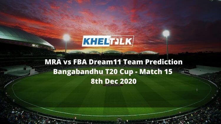 MRA vs FBA Dream11 Team Prediction _ Bangabandhu T20 Cup _ Match 15 _ 8th Dec 2020