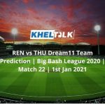 REN vs THU Dream11 Team Prediction   Big Bash League 2020   Match 22   1st Jan 2021
