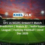 OFC-vs-NEUFC-Dream11-Match-Prediction-_-Match-37-_-India-Super-League-_-Fantasy-Football-_-22nd-Dec-2020