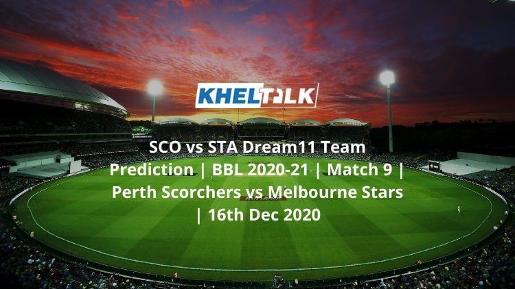 SCO-vs-STA-Dream11-Team-Prediction-_-BBL-2020-21-_-Match-9-_-Perth-Scorchers-vs-Melbourne-Stars-_-16th-Dec-2020