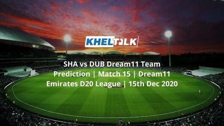 ATTACHMENT DETAILS SHA-vs-DUB-Dream11-Team-Prediction-_-Match-15-_-Dream11-Emirates-D20-League-_-15th-Dec-20