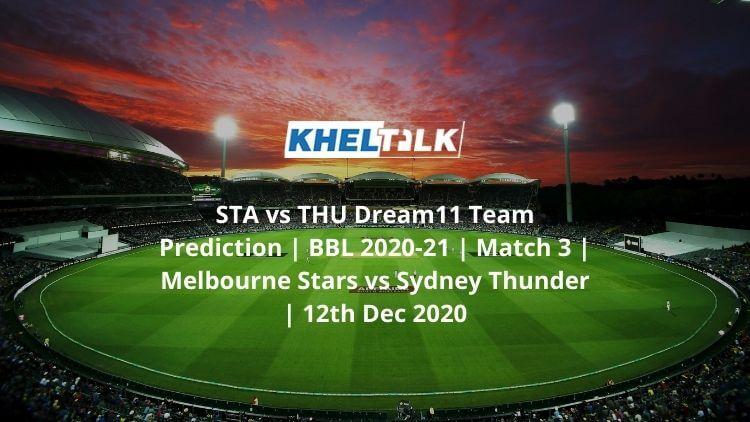 STA-vs-THU-Dream11-Team-Prediction-_-BBL-2020-21-_-Match-3-_-Melbourne-Stars-vs-Sydney-Thunder-_-12th-Dec-2020