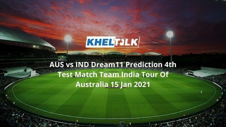 AUS vs IND Dream11 Prediction 4th Test Match Team India Tour Of Australia 15 Jan 2021