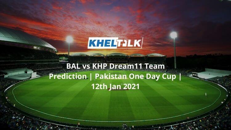 BAL-vs-KHP-Dream11-Team-Prediction-_-Pakistan-One-Day-Cup-_-12th-Jan-2021